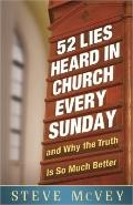 52 Lies Heard in Church Every Sunday : And Why the Truth Is So Much Better