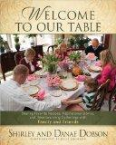 Welcome to Our Table: Sharing Favorite Recipes, Inspirational Stories, and Heartwarming Gath...