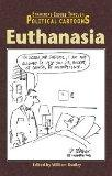 Euthanasia (Examining Issues Through Political Cartoons)