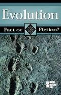 Evolution Fact of Fiction?