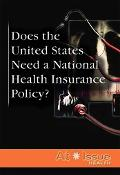 Does the United States Need a National Health Insurance Policy?