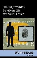 Should Juveniles Be Given Life Without Parole?