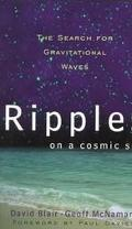 Ripples on a Cosmic Sea The Search for Gravitational Waves