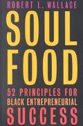 Soul Food: Fifty-Two Principles for Black Entrepreneurial Success