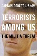 Terrorists Among Us The Militia Threat