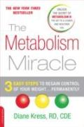 The Metabolism Miracle: 3 Easy Steps to Regain Control of Your Weight.Permanently
