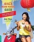 Ani's Raw Food Asia : Easy East-West Fusion Recipes the Raw Food Way