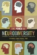 Power of Neurodiversity : Unleashing the Advantages of Your Differently Wired Brain