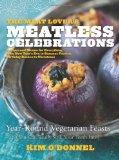 Meat Lover's Meatless Celebrations : Year-Round Vegetarian Feasts (You Can Really Sink Your ...