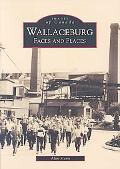 Wallaceburg, Ontario Faces & Places