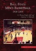 Ball State Men's Basketball 1918-2003 Indiana (Images of Sports Series)