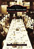 Chinese Milwaukee, Wisconsin (Images of America Series)