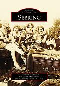 Sebring, Florida (Images of America Series)