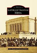 Latter-Day Saints in Mesa, Arizona (Images of America Series)