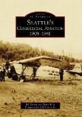 Seattle's Commercial Aviation:: 1908-1941 (Images of Aviation)