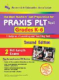 Best Teacher's Test Preparation For Praxis PLT Test Grades K-6  Principles of Learning and T...