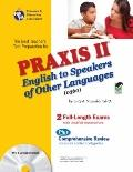 PRAXIS II English to Speakers of Other Languages 0360  (REA) (Test Preps)
