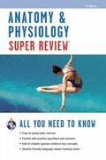 Anatomy & Physiology Super Review, 2nd Ed. (Super Reviews Study Guides)