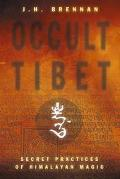 Occult Tibet: Secret Practices of Himalayan Magic - J. H. Brennan - Paperback