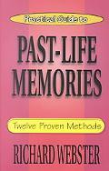 Practical Guide to Past-Life Memories Twelve Proven Methods