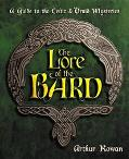Lore of the Bard A Guide to the Celtic and Druid Mysteries