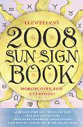 Llewellyn's 2008 Sun Sign Book Horoscopes for Everyone
