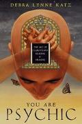 You Are Psychic The Art Of Clairvoyant Reading & Healing