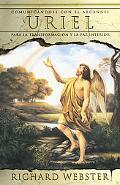 Uriel Comunicandose Con El Arcangel Para La Transformacion Y La Paz Interior