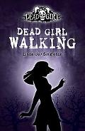 Dead Girl Walking: Dead Girl