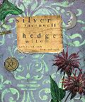 Hedge Witch: Spells, Crafts & Rituals for Natural Magick