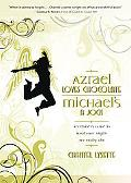 Azrael Loves Chocolate, Michael's A Jock: An Insider's Guide to What Your Angels Are Really ...