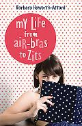 My Life from Air-Bras to Zits