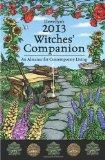 Llewellyn's 2013 Witches' Companion: An Almanac for Contemporary Living (Annuals - Witches' ...
