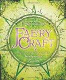 Faery Craft : Weaving Connections with the Enchanted Realm