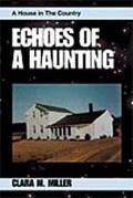 Echoes of a Haunting A House in the Country