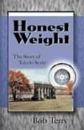 Honest Weight The Story of Toledo Scale