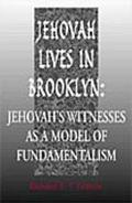 Jehovah Lives in Brooklyn Jehovah's Witnesses As a Model of Fundamentalism