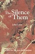 Silence of Them An 1984 for the New Millenium