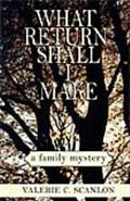 What Return Shall I Make A Family Mystery