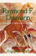 Raymond F. Dasmann A Life in Conservation Biology