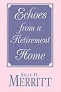 Echoes from a Retirement Home
