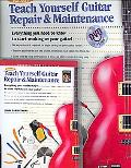 Teach Yourself Guitar Repair and Maintenance