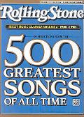 Rolling Stone Sheet Music Classics Volume 2: 60 Selections from the 500 Greatest Songs of Al...