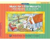 Music for Little Mozarts -- Little Mozarts Go to Church, Bk 1-2: 10 Favorite Hymns, Spiritua...