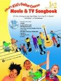 Kid's Guitar Course Movie and TV Songbook 1 & 2: 13 Fun Arrangements that Make Learning Even...