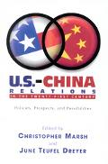 U.S.-China Relations in the Twenty-First Century Policies, Prospects and Possibilities