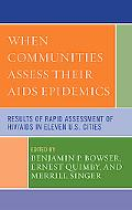 When Communities Assess Their AIDS Epidemics Results of Rapid Assessment of HIV/AIDS in Elev...