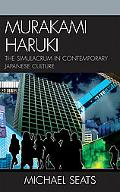 Murakami Haruki The Simulacrum in Contemporary Japanese Culture