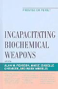 Incapacitating Biochemical Weapons