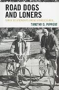 Road Dogs and Loners Family Relationships Among Homeless Men